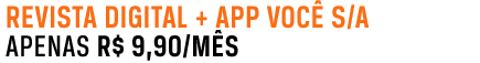 Revista digital + APP Você S/A - Apenas R$ 9,90/mês