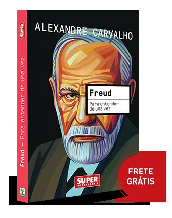 Freud: para entender de uma vez - Alexandre Carvalho